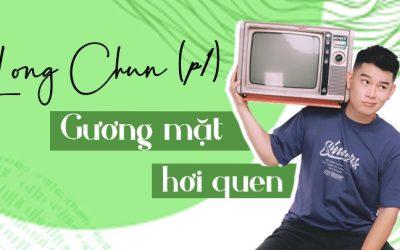 Long Chun Tiktoker: Hành trình từ con số 0 tới 3,8 triệu lượt theo dõi